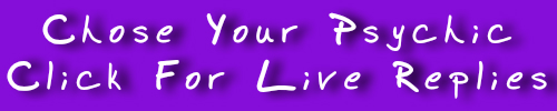 chose your psychic - click for live replies